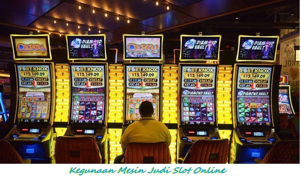 Kegunaan Mesin Judi Slot Online