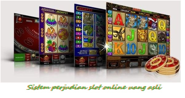 Sistem perjudian slot online uang asli